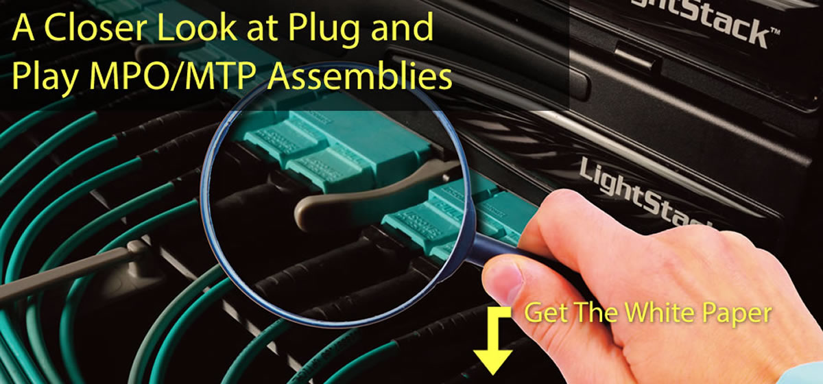 16-07-13-a-closer-look-at-plug-and-play-mpo-mtp-assemblies-header